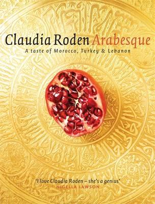 Arabesque - Claudia Roden / Et kjøkken i Istanbul
