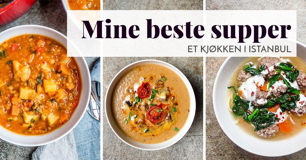 Mine beste oppskrifter på suppe / Et kjøkken i Istanbul