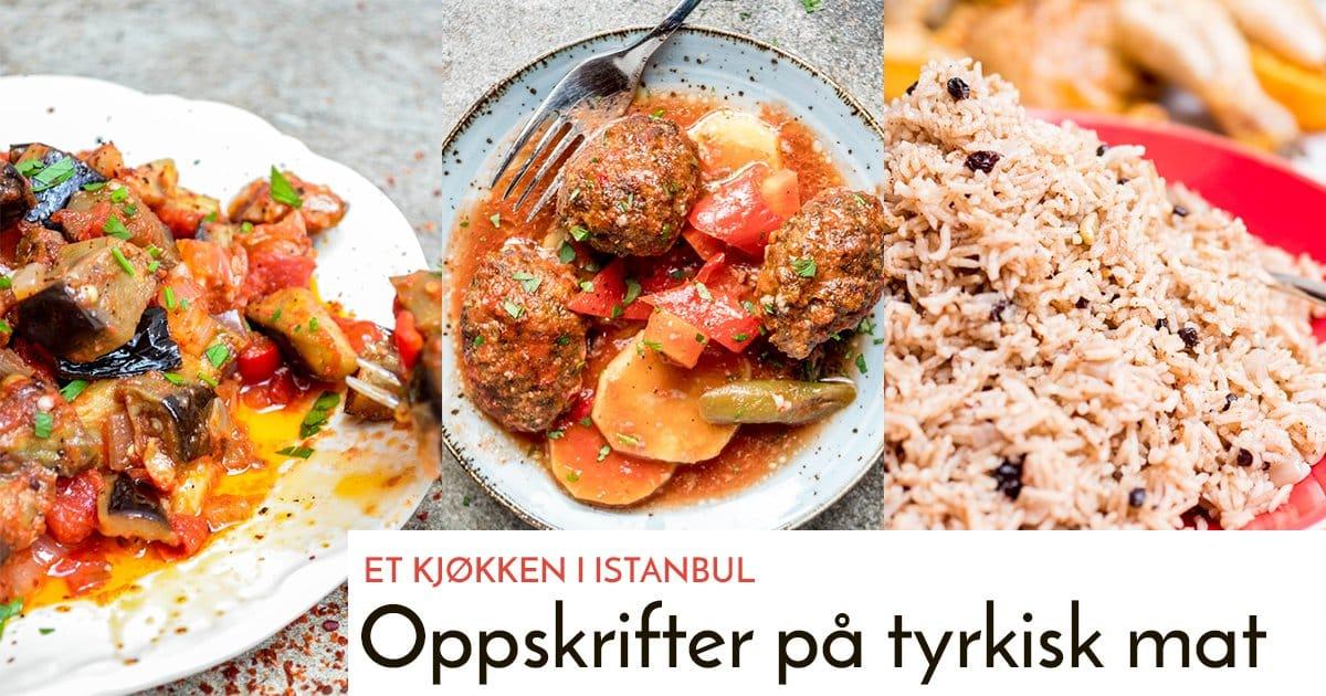 Oppskrifter på tyrkisk mat / Et kjøkken i Istanbul